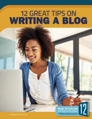Writing a Blog: 12 Great Tips