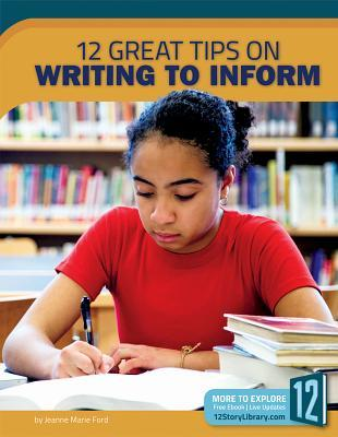 12 Great Tips on Writing to Inform