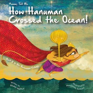 Amma Tell Me How Hanuman Crossed the Ocean!: Part 2 in the Hanuman Trilogy!