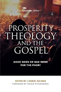 Prosperity Theology and the Gospel: Good News or Bad News for the Poor?