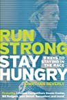 Run Strong Stay Hungry: 9 Keys to Staying the Race