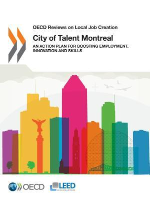 OECD Reviews on Local Job Creation City of Talent Montreal