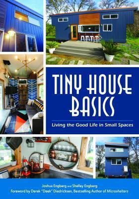Tiny House Basics by Joshua Engberg