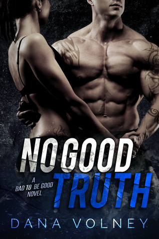 No Good Truth (Bad to Be Good #2)
