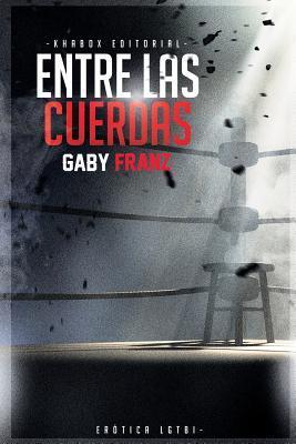Entre Las Cuerdas - 2a Edicion Ilustrada