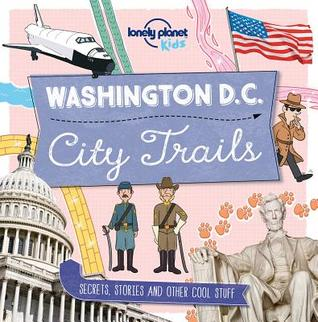 Lonely Planet City Trails - Washington DC