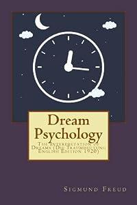 Dream Psychology: The Interpretation of Dreams (Die Traumdeutung English Edition 1920)