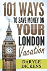 101 Ways To Save Money On Your London Vacation