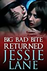 Big Bad Bite Returned (Big Bad Bite, #2.5)