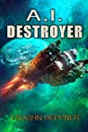 A.I. Destroyer (The A.I. Series, #1)