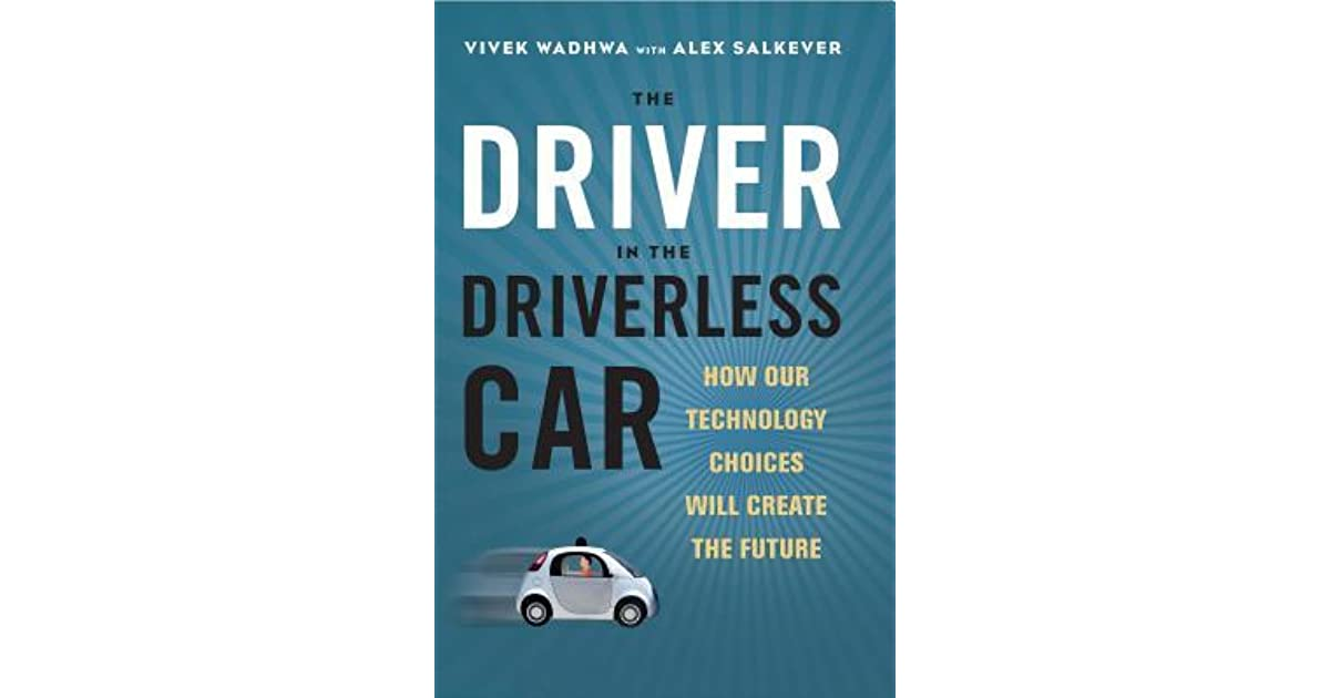The Driver in the Driverless Car: How Our Technology Choices