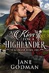 A Kiss for a Highlander (Georgian Rebel, #1)