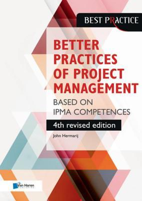 Better Practices of Project Management Based on Ipma Competences - 4th Revised Edition