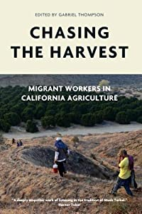 Chasing the Harvest: Migrant Workers in California Agriculture