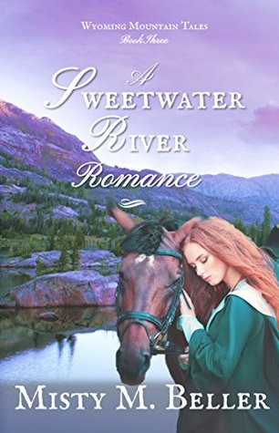 A Sweetwater River Romance (Wyoming Mountain Tales, #3)