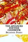 The Advanced Poutine Cookbook