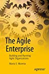 The Agile Enterprise: Building and Running Agile Organizations