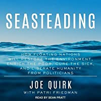 Seasteading: How Ocean Cities Will Change the World