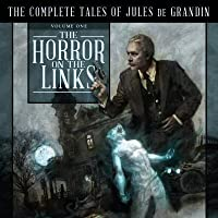 The Horror on the Links (The Complete Tales of Jules de Grandin, #1)