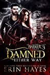 Damned Either Way (The Harker Trilogy #3)