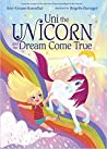 Uni the Unicorn and the Dream Come True (Uni the Unicorn, #2)