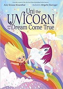 Uni the Unicorn and the Dream Come True (Uni the Unicorn, #2)