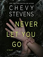 Never let you go by chevy stevens never let you go fandeluxe Epub