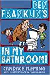 Ben Franklin's in My Bathroom! (History Pals, #1)