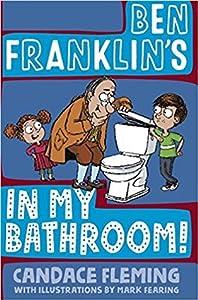 Ben Franklin's in My Bathroom! (History Pals, #1)