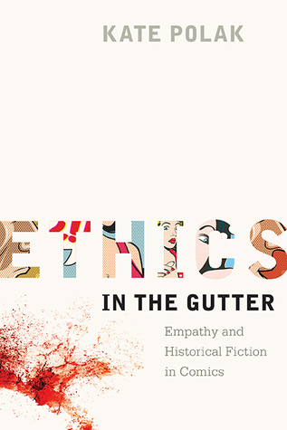 Ethics in the Gutter: Empathy and Historical Fiction in Comics