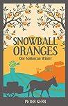 Snowball Oranges: One Mallorcan Winter