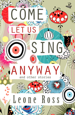 Come Let Us Sing Anyway by Leone Ross