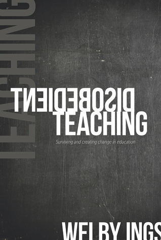 Disobedient Teaching: Surviving and Creating Change in Education