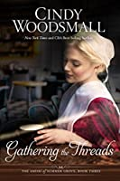 Gathering the Threads (The Amish of Summer Grove #3)
