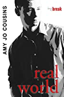 Real World (Bend or Break, #5)