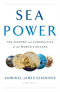 Sea Power: The History and Geopolitics of the World's Oceans