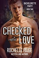 Checked Into Love (Bachelorette Party #2)