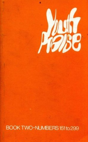 YOUTH PRAISE Book Two - Numbers 151 to 299 (Music & Words)