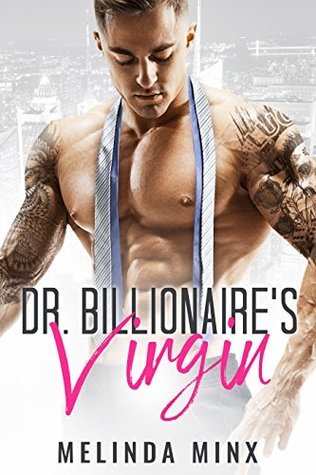 Dr. Billionaire's Virgin by Melinda Minx
