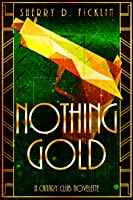 Nothing Gold (Canary Club #0.3)