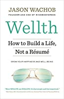 Wellth: How I Learned to Build a Life, Not a Résumé