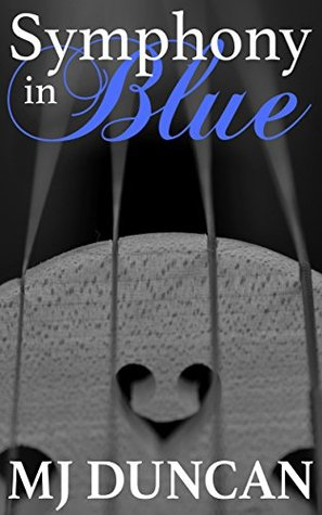 Symphony in Blue by M.J. Duncan