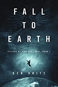 Fall to Earth (Pillars of Fire and Light, #1)