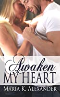 Awaken My Heart (Tangled Hearts #3)