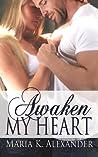 Awaken My Heart (Tangled Hearts #3)