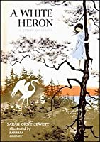 A White Heron: A Story of Maine