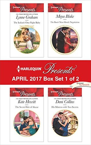 Harlequin Presents April 2017 - Box Set 1 of 2: The Italian's One-Night Baby / The Secret Heir of Alazar / The Boss's Nine-Month Negotiation / His Mistress with Two Secrets