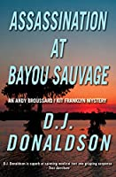 Assassination at Bayou Sauvage (Broussard & Franklyn #8)