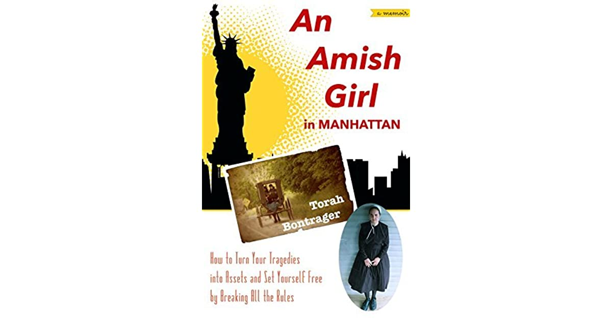 An Amish Girl in Manhattan: How to Turn Your Tragedies into