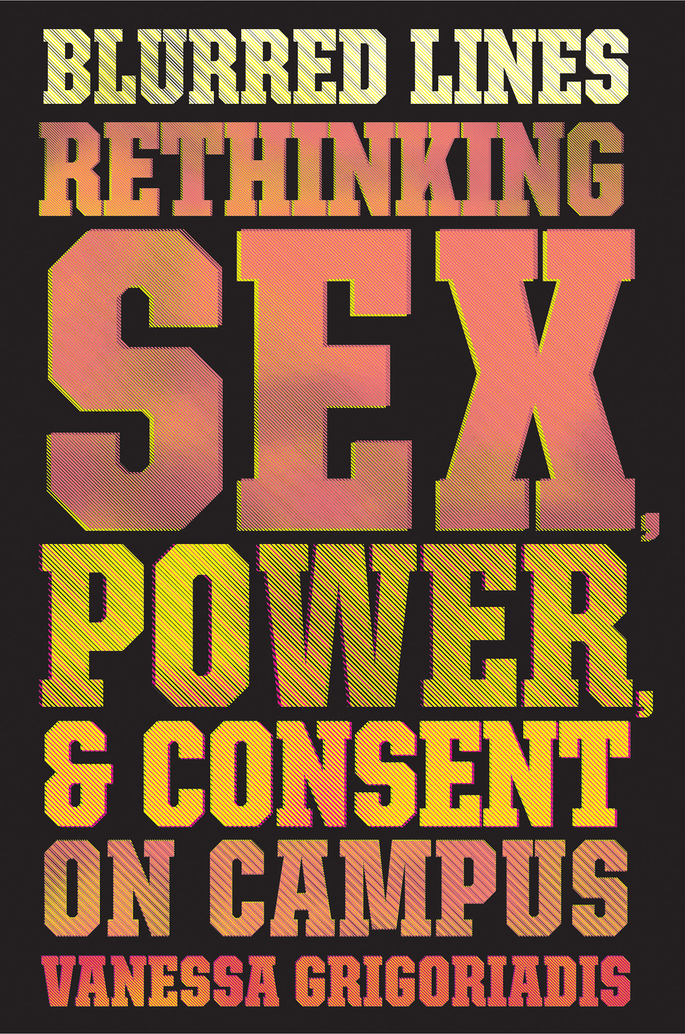 Blurred Lines Rethinking Sex, Power, and Consent on Campus
